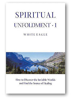 Spiritual Unfoldment 1 by White Eagle