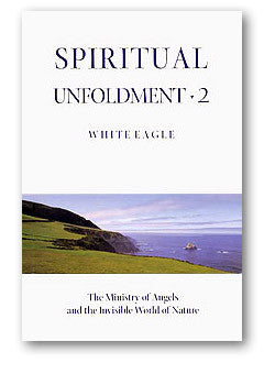 Spiritual Unfoldment 2 by White Eagle