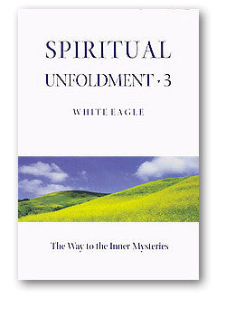Spiritual Unfoldment 3 by White Eagle