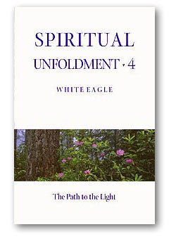 Spiritual Unfoldment 4 by White Eagle