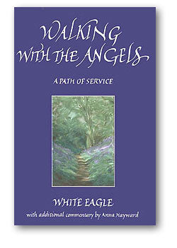 Walking with the Angels by White Eagle