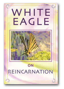 White Eagle on Reincarnation by White Eagle