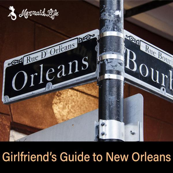 Do NOLA the Mermaid Life® way | Girls Weekend