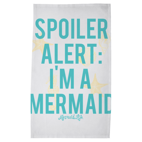 Spoiler Alert Mermaid Dish Towel Womens Apparel Mermaid Life