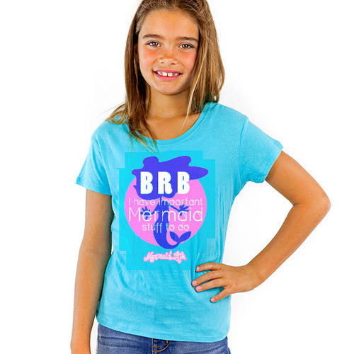 Mermaid Life Girl BRB Tee AquaMermaid Life® Girl Womens Apparel Mermaid Life