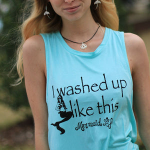I Washed Up Like This Muscle TankApparel Womens Apparel Mermaid Life