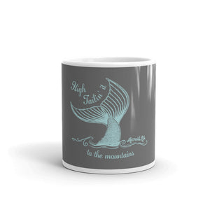 High Tailin it to the Mountains MugDrinkware Womens Apparel Mermaid Life