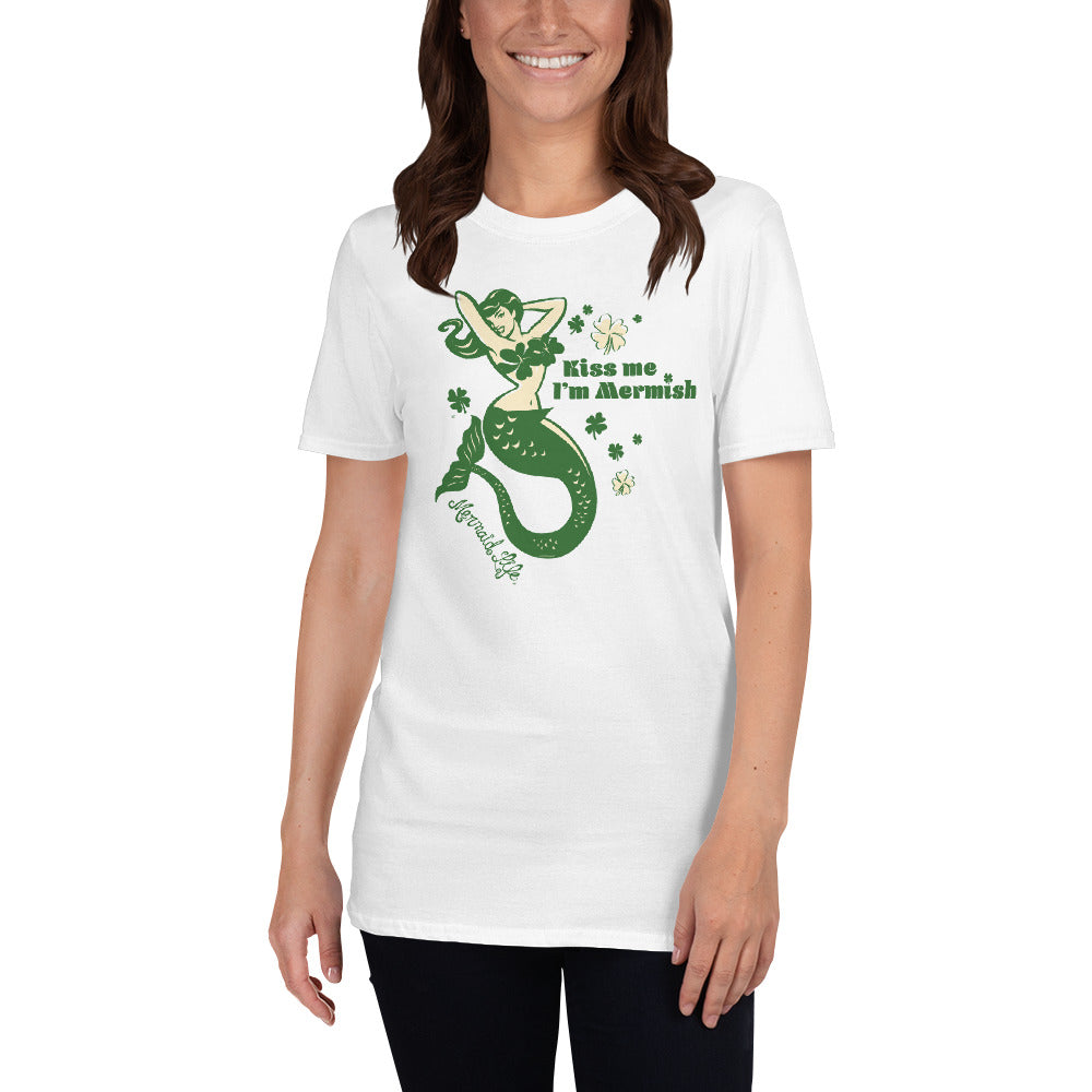 Irish Kiss Me Im Mermish Short-Sleeve Unisex T-ShirtApparel Womens Apparel Mermaid Life