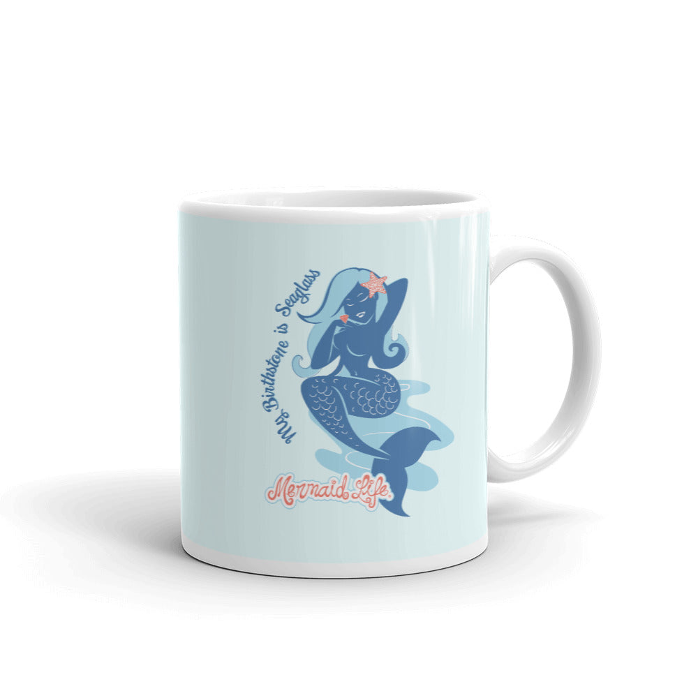 Seaglass is my Birthstone Mug 11oz - Mermaid Life