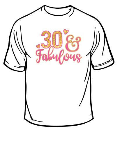 30 And Fabulous T-shirt