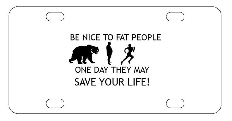 Be Nice To Fat People License Plate