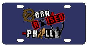 Born And Raised Philadelphia License Plate