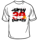 Dirty Thirty and Thirsty T-shirt
