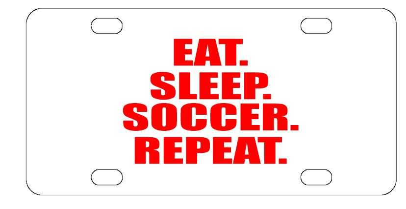 Eat Sleep Soccer Sports License Plate