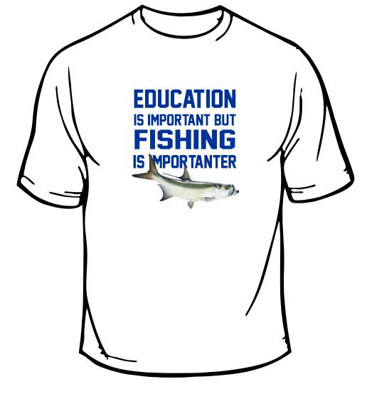 Education is important but fishing Fishing T-Shirt