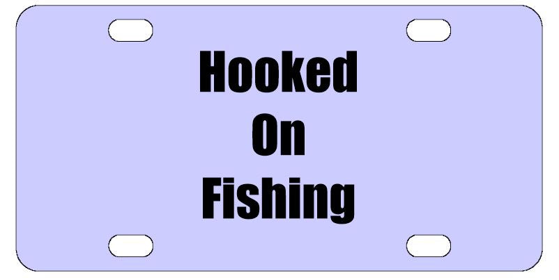 Hooked On Fishing License Plate