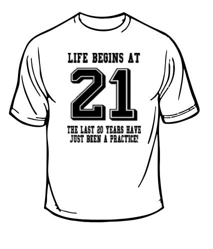 Life Begins At 21 Birthday T-shirt