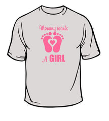 Mommy Wants a Girl T-Shirt