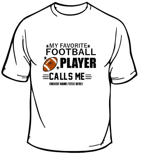My Favorite Football Player Sports T-Shirt