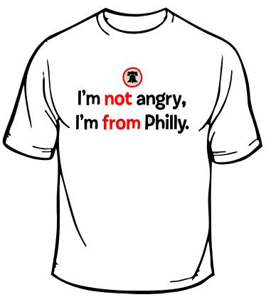 I'm Not Angry I'm From Philadelphia T-Shirt
