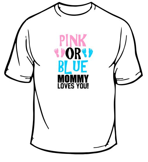 Pink or Blue Mommy Loves You T-Shirt