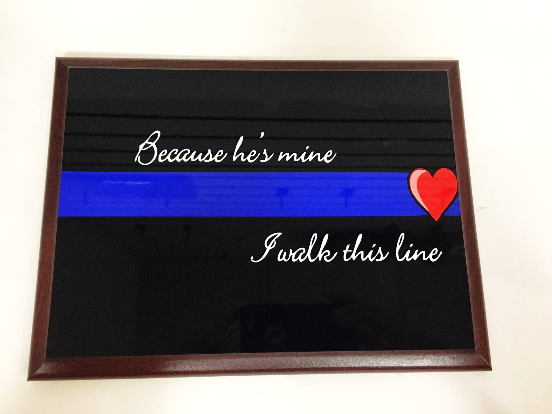 "Police ""Because He's Mine... I Walk This Line"" Thin Blue Line Plaque"