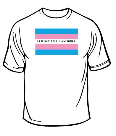 Transgender I Am Not Less. I Am Equal T-Shirt