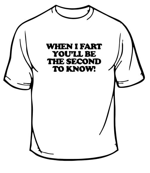 When I Fart T-Shirt