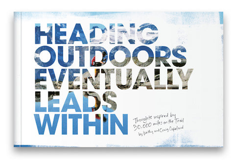 Heading Outdoors Eventually Leads Within - Hiking Quotes + Photos