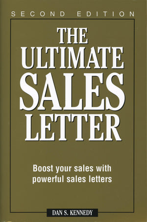 Ultimate Sales Letter, Boost Your Sales with Powerful Sales Letter, The (2nd Edition, Soft Cover)