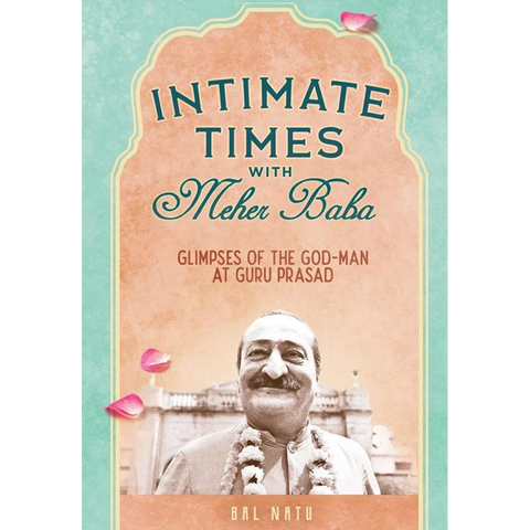 Intimate Times with Meher Baba