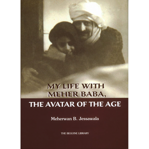 My Life with Meher Baba, The Avatar of The Age