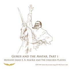 07. Gurus and the Avatar, Part I