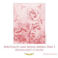 Spirituality and Sexual Energy, Part I