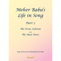Meher Baba's Life in Song, Part 2