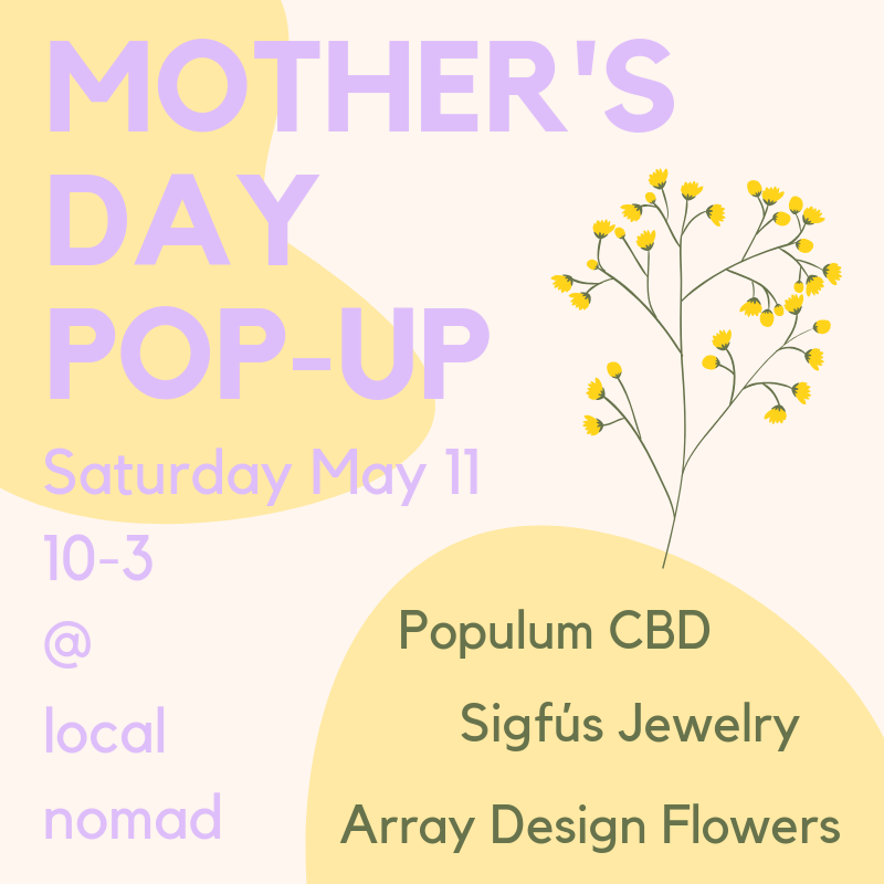 Mother's Day Pop-Up Saturday 5/11