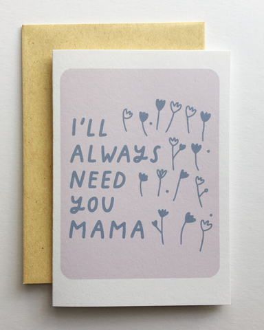 Need You Mama Card
