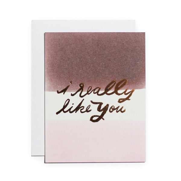 I Really Like You Card