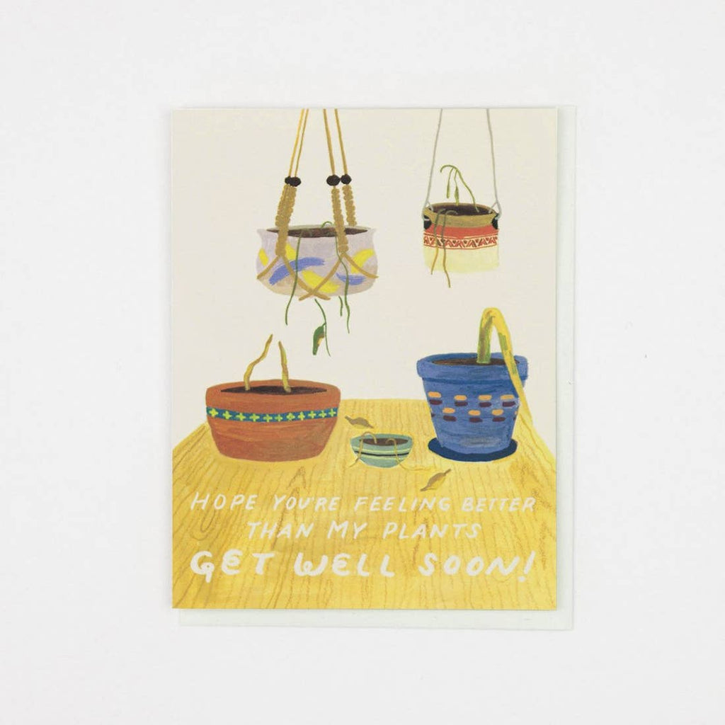 SMALL ADVENTURE Better Than My Plants Get Well Card