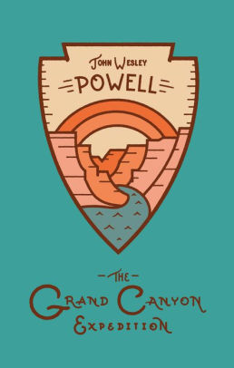 The Grand Canyon Expedition by John Wesley Powell