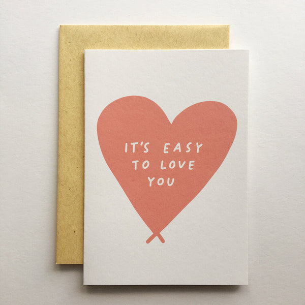 Easy to Love You Card