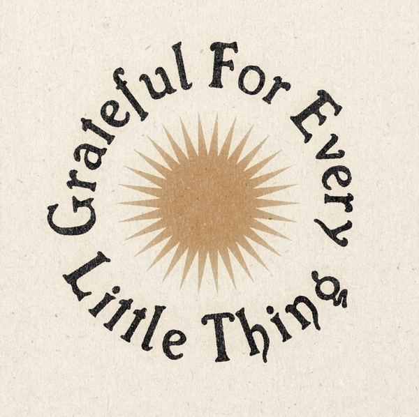 Grateful for Every Little Thing Print