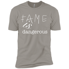 "Load image into Gallery viewer, ""Fame Is Dangerous"" (double-sided)"