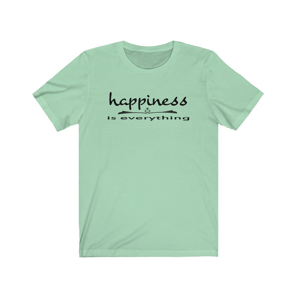 [custom_t-shirts] - [custom-t-shirt] - Happiness is Everything Bella Canvas Unisex T-Shirt neatees