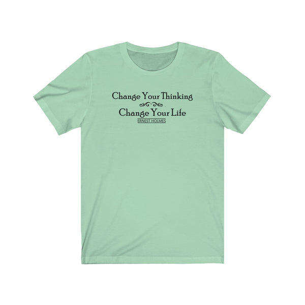 [custom_t-shirts] - [custom-t-shirt] - Ernest Holmes Quote Change Your Thinking for Men and Women Light Colors neatees