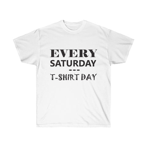 [custom_t-shirts] - [custom-t-shirt] - Every Saturday is T-Shirt Day...Always for Men and Women neatees