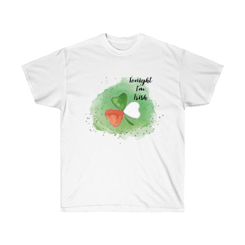 [custom_t-shirts] - [custom-t-shirt] - Tonight I'm Irish St. Patrick's Day Unisex Ultra Cotton Tee neatees