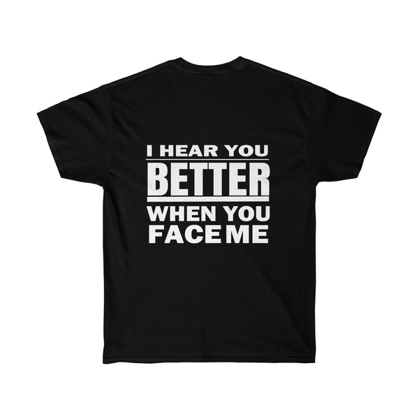 [custom_t-shirts] - [custom-t-shirt] - I Hear You Better When You Face Me for Men and Women Hearing Loss T-Shirt neatees
