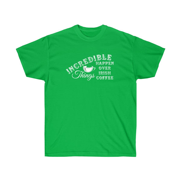 [custom_t-shirts] - [custom-t-shirt] - Incredible Things Happen Over Irish Coffee in Green Colors neatees