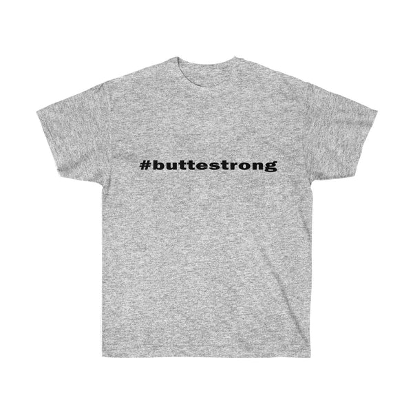 [custom_t-shirts] - [custom-t-shirt] - Hashtag Butte Strong T-Shirt for men and women neatees